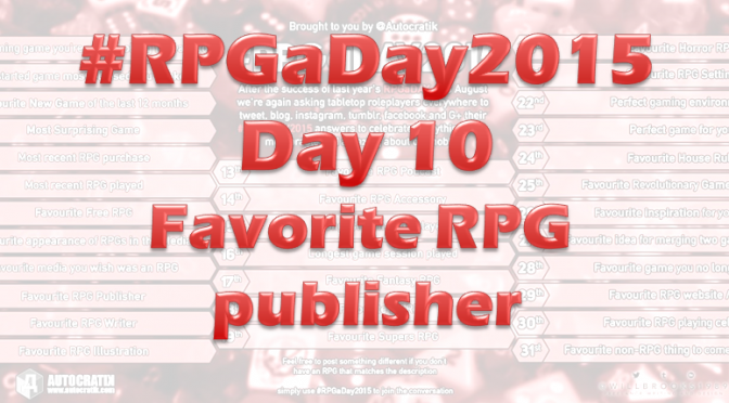 Day 10 – Favorite RPG publisher
