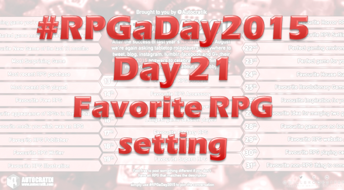 RPG a Day 2015 Challenge – Day 21