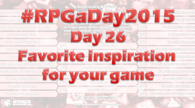 Day 26 – Favorite inspiration for your game
