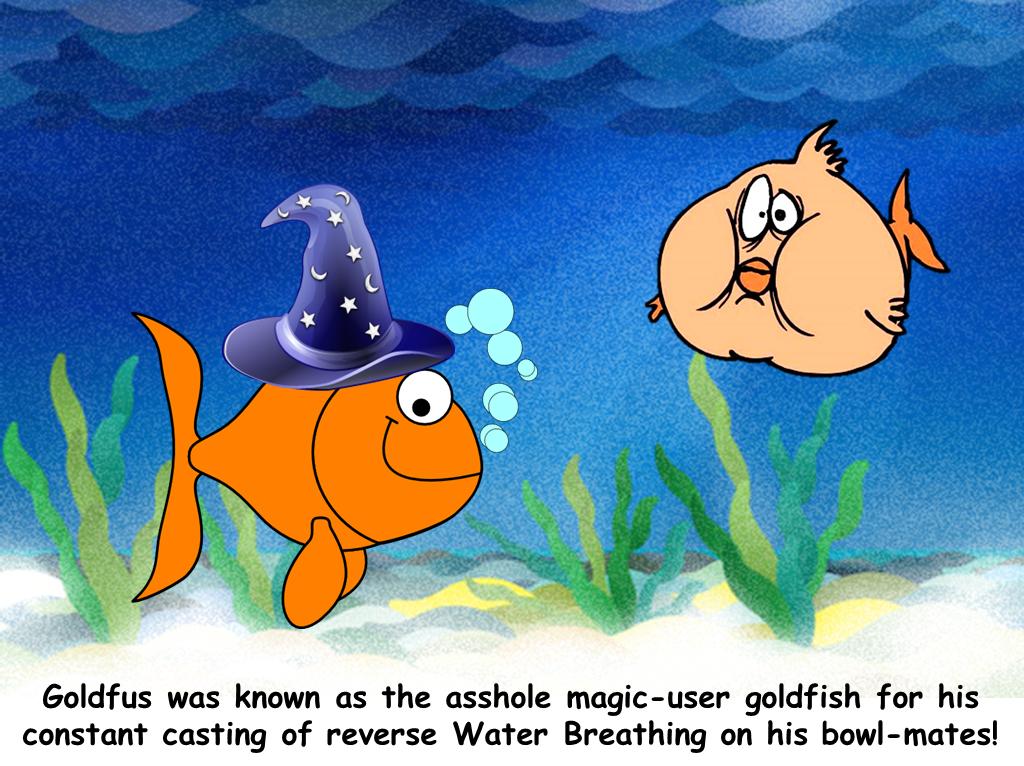 Goldfus the magic-user goldfish
