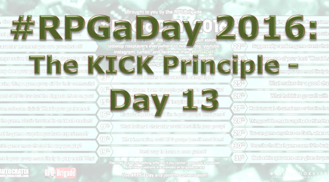 RPG a Day 2016: The KICK! Principle – Day 13