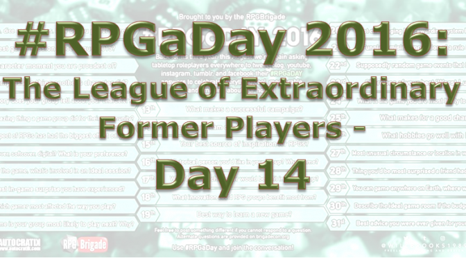 RPG a Day 2016: The League of Extraordinary Former Players – Day 14