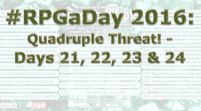 RPG a Day 2016: Quadruple Threat!  Days 21, 22, 23 & 24