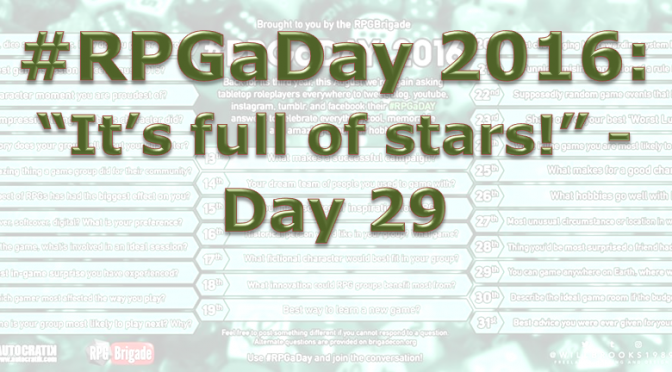 "RPG a Day 2016: ""It's full of stars!"" – Day 29"