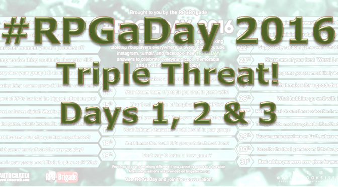 RPG a Day 2016, Triple Threat! Days 1, 2 & 3