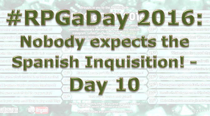 RPG a Day 2016: Nobody expects the Spanish Inquisition! – Day 10