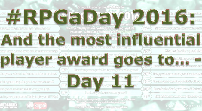 RPG a Day 2016: And the most influential player award goes to… – Day 11