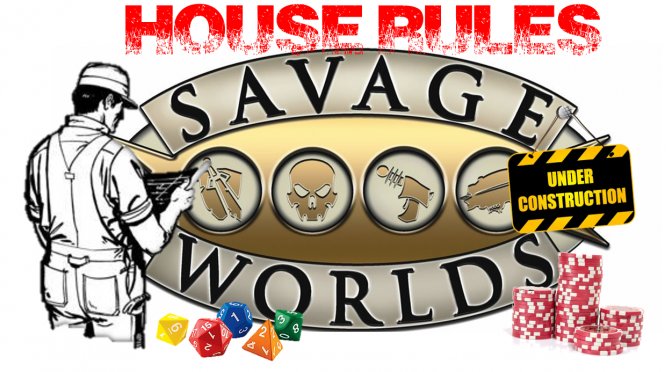 Sunglar's Savage House Rules, Part 2!