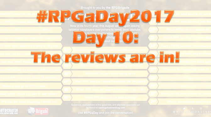 #RPGaDay2017 Day 10: The reviews are in!