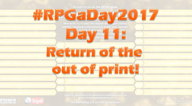 #RPGaDay2017 Day 11: Return of the out of print!