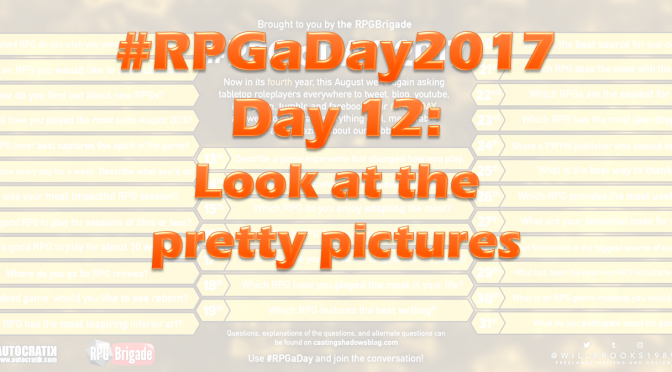 #RPGaDay2017 Day 12: Look at the pretty pictures