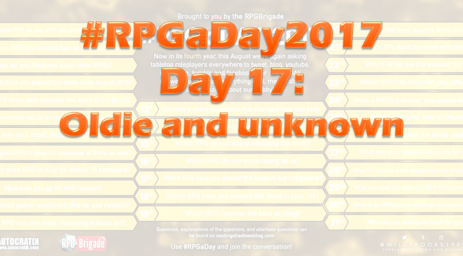 #RPGaDay2017 Day 17: Oldie and unknown