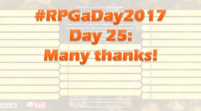 #RPGaDay2017 Day 25: Many thanks!