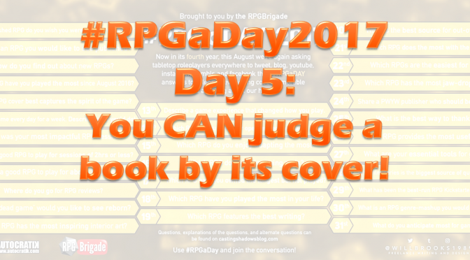 #RPGaDay2017 Day 5: You CAN judge a book by its cover!