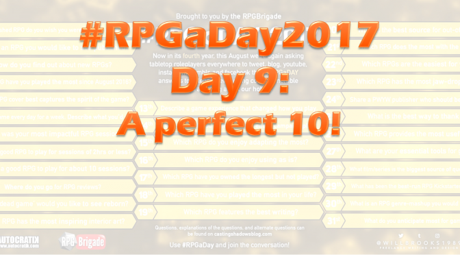 #RPGaDay2017 Day 9: A perfect 10!